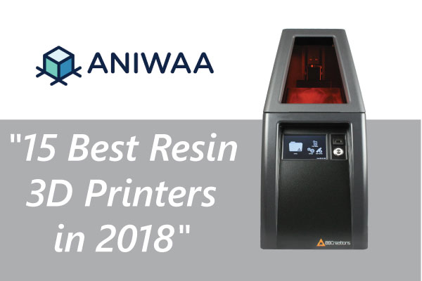 "B9 Core Series Makes ""15 Best Resin 3D Printers in 2018"
