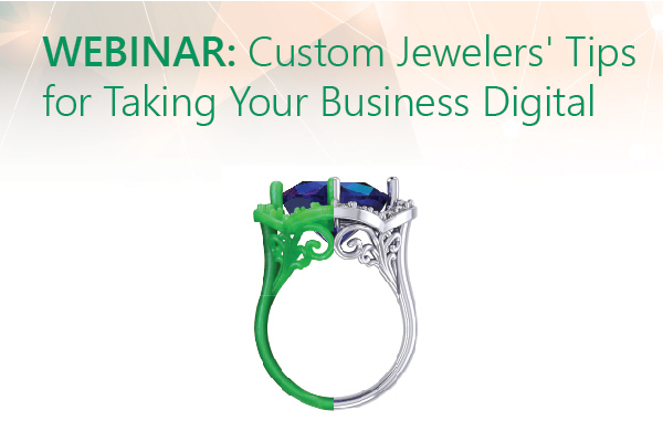 Webinar – Custom Jewelers' Tips for Taking Your Business Digital