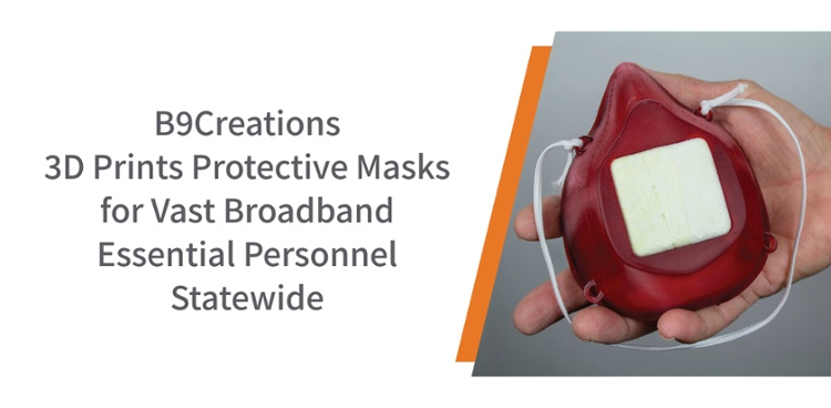 B9Creations 3D Prints Protective Masks for Vast Broadband Personnel