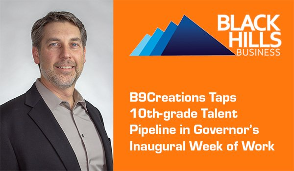 B9Creations Taps 10th-grade Talent Pipeline in Governor's Inaugural Week of Work